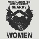 There's a name for people without beards... by afternoonTlight