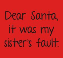 Dear Santa, It Was My Sister's Fault by BrightDesign