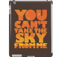 You Can't Take the Sky From Me | Orange Edition iPad Case/Skin
