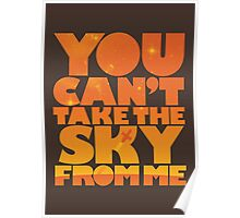 You Can't Take the Sky From Me | Orange Edition Poster