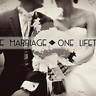 One Marriage - One Lifetime by SandraWidner