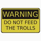 Do Not Feed The Trolls by Jess Meacham