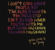 Your love is my high - Kesha Rose Sebert T-Shirt