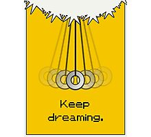 Hypno Motivational Poster - Keep Dreaming! Photographic Print