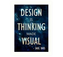 """""""Design Is Thinking Made Visual"""" -- Saul Bass Quote Art Print"""