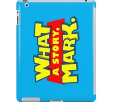 What a story, Mark. iPad Case/Skin