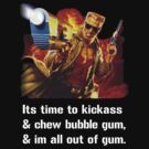 Duke Nukem, Its time to kickass and chew bubble gum. by bigredbubbles6