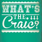 What's the Craic Typography Print by The Eighty-Sixth Floor