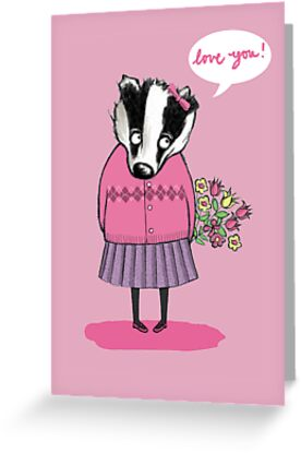 """""""LOVE YOU"""" SWEET BADGER GIRL  by Jane Newland"""