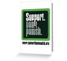 Support Don't Punish (large logo) Greeting Card
