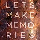 Let&#x27;s Make Memories by Zeke Tucker
