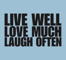 LIVE WELL LOVE MUCH LAUGH OFTEN Kids Clothes