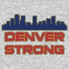 Denver Strong by Alsvisions