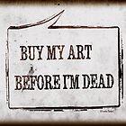 Buy My Art Before I'm Dead by Hiroko Sakai