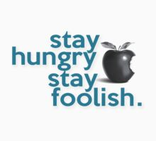 Stay Hungry Stay Foolish - Apple Say by Dei Hendrick