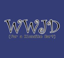 WWJD (for a Klondike Bar) by Ten Ton Tees