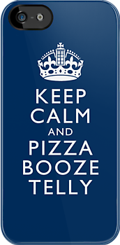 Keep Calm and Pizza Booze Telly by SwanStarDesigns
