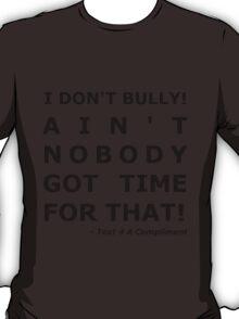 I Don't Bully! (Black)  T-Shirt