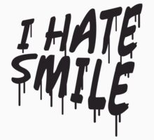 I Hate Smile Graffiti by Style-O-Mat