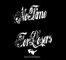 No Time For Losers by YOUNGTHUNDA