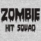 ZOMBIE HIT SQUAD by Zombie Ghetto by ZombieGhetto