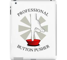 Professional Button Pusher iPad Case/Skin