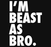 Beast As Bro (White) by Levantar