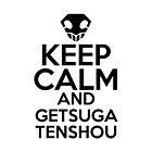 Keep Calm and Getsuga Tenshou by HeavenGirl