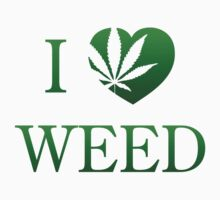 I Love Weed by BrightDesign