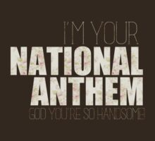 I'M YOUR NATIONAL ANTHEM V2 by HizaChu
