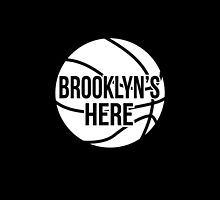 Brooklyn (Nets)'s Here! by Alexa Reyes