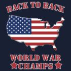 back to back world war champs by ihsbsllc