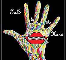 Talk to the Hand by EloiseArt