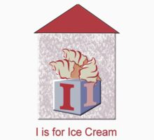 I is for Ice-Cream  Play Brick T-shirt by Dennis Melling