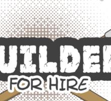 Builder For Hire Sticker