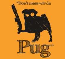 """Don't mess wiv da Pug"" by godgeeki"