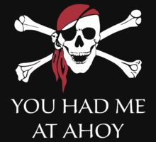 You Had Me At Ahoy by BrightDesign