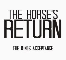 The Horses Returns & The Kings Acceptance by YOUNGTHUNDA