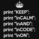 Keep Calm And Code On - Perl - \n front - White by VladTeppi