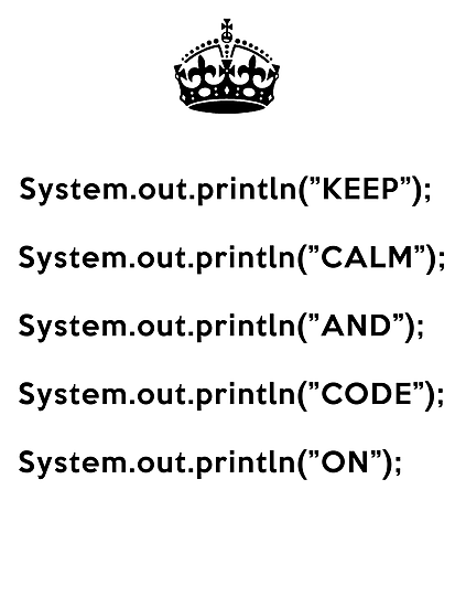 Keep Calm And Carry On - Java - println - Black by VladTeppi