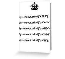 Keep Calm And Carry On - Java - printf with \n front - Black Greeting Card
