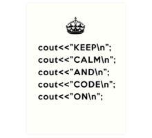 Keep Calm And Carry On - C++ - \n back - Black Art Print