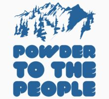 Powder To The People by BrightDesign