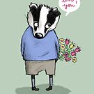"""""""LOVE YOU"""" SWEET BADGER BOY by Jane Newland"""