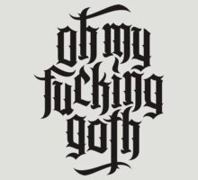 Oh my fucking goth / OMFG No.1 (black) by MysticIsland
