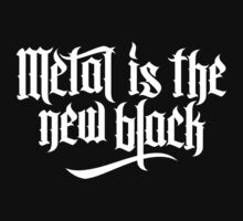 Metal is the new black No.1 (white) by MysticIsland