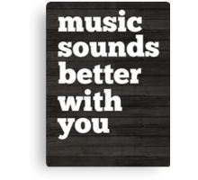 Sounds Better With You Canvas Print