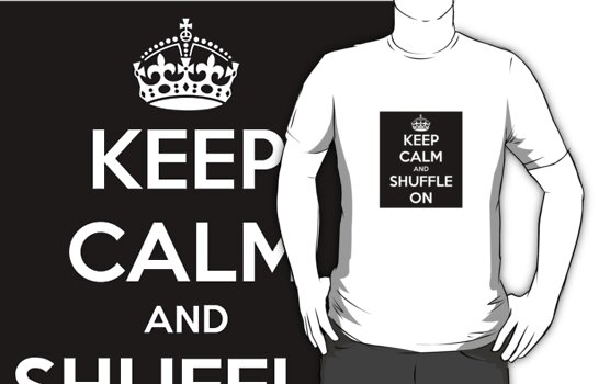 Keep Calm and Shuffle On by Bestgiftever