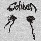 Caliban - I am the nemesis by Cheikon