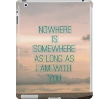 Somewhere With You iPad Case/Skin